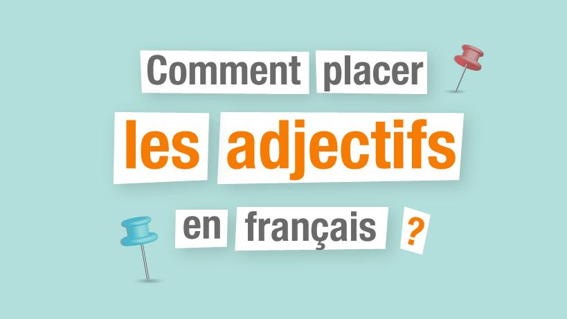 La Place Des Adjectifs En Francais Parlez Vous French