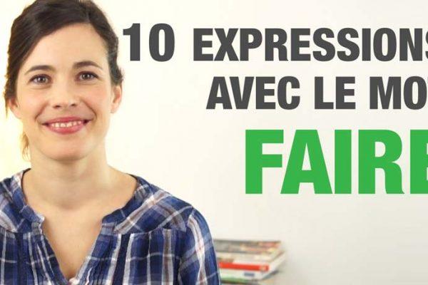 10 expressions avec FAIRE