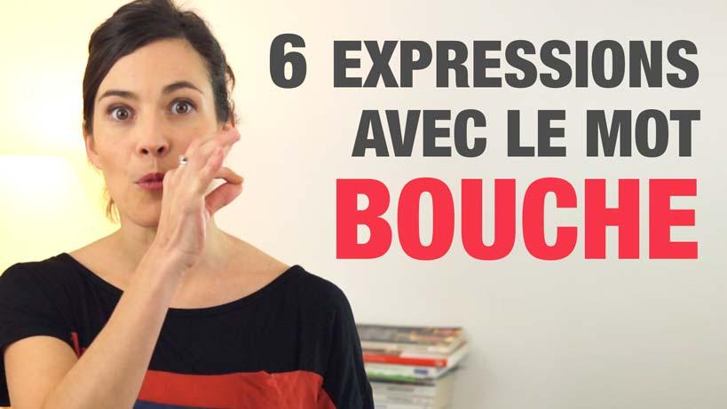 6 expressions avec le mot BOUCHE