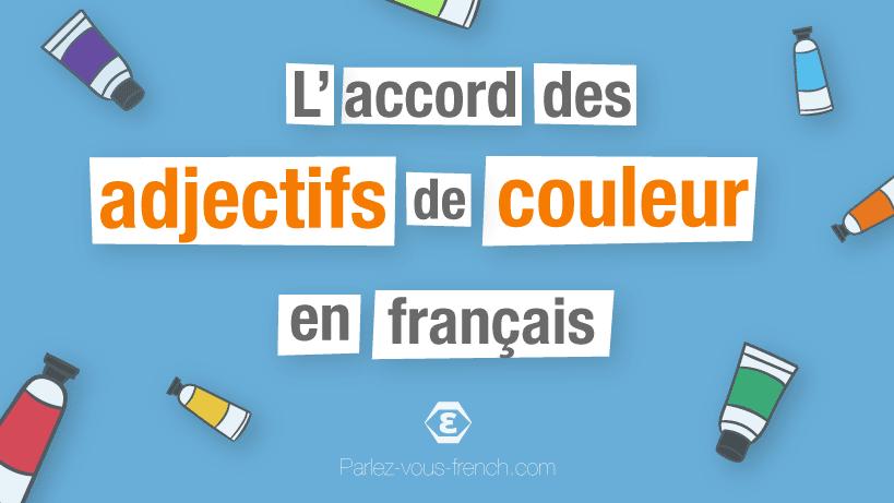 L'accord des adjectifs de couleur en français