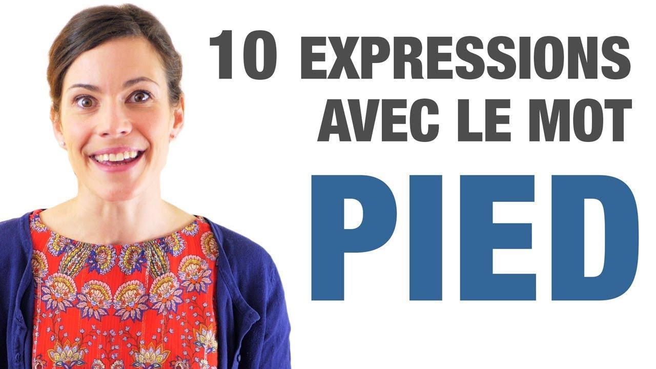 Apprenez 10 expressions avec PIED en français | Parlez-vous French