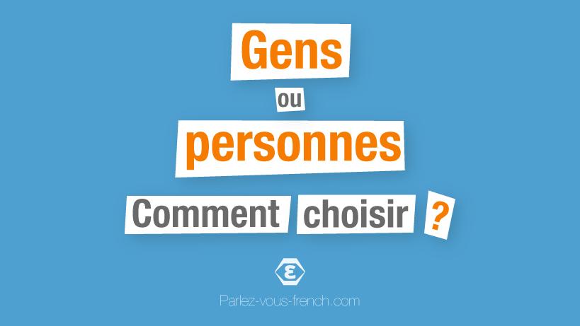 Gens ou personnes : comment choisir ?