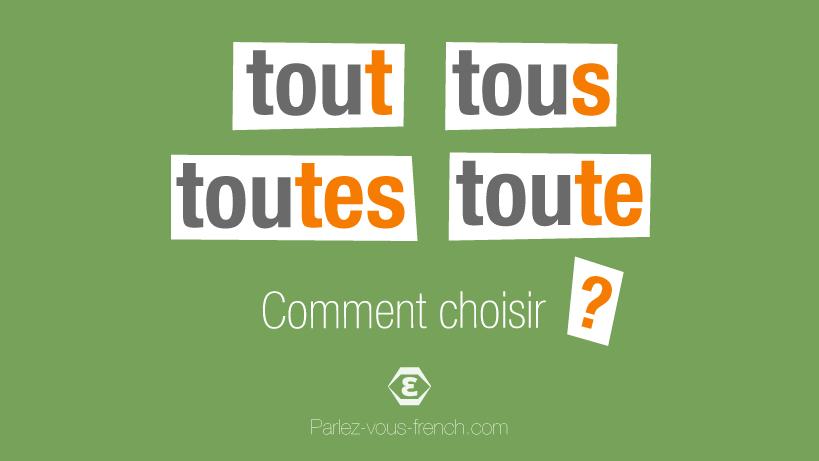 Tout Tous Toutes Toute Comment Choisir Parlez Vous French