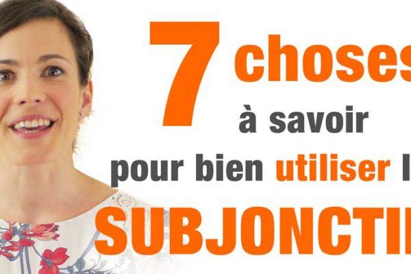 Comment utiliser le subjonctif en français