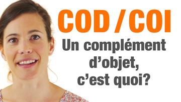 COD, COI, c'est quoi?