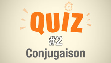 Quiz 2 Conjugaison