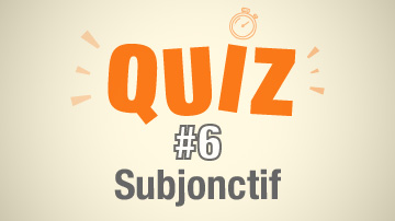 Quiz-6 Le subjonctif en français