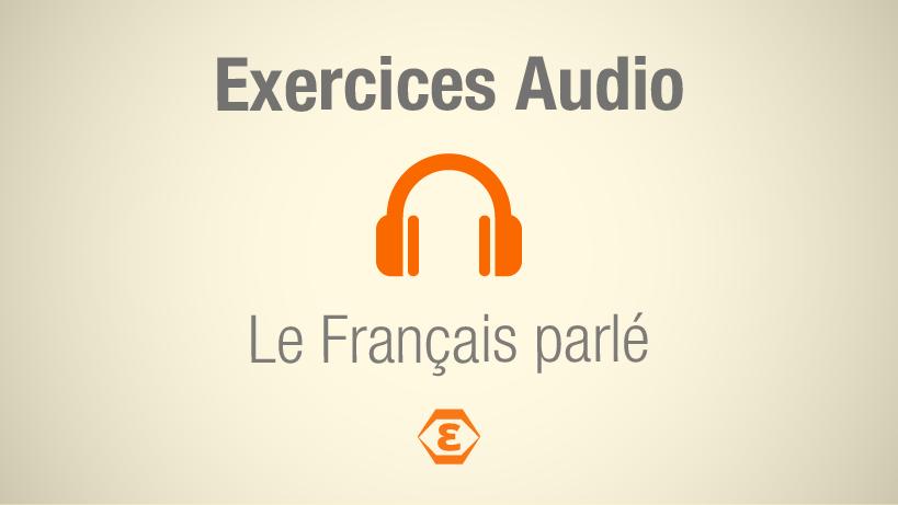 Exercices Audio Le Francais Parle Parlez Vous French