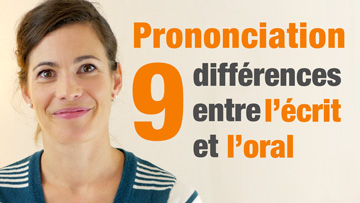 Prononciation - 9 Differences Oral Ecrit