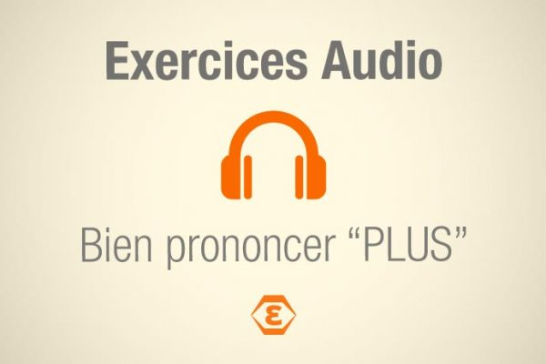 Exercices Audio Prononcer Plus