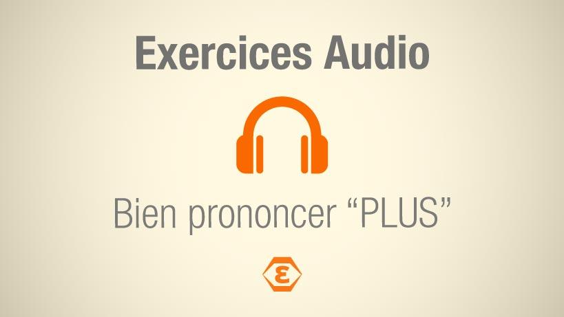 Exercices Audio Prononcer Plus