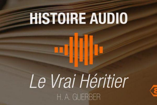 Histoire Audio -Le Vrai Heritier