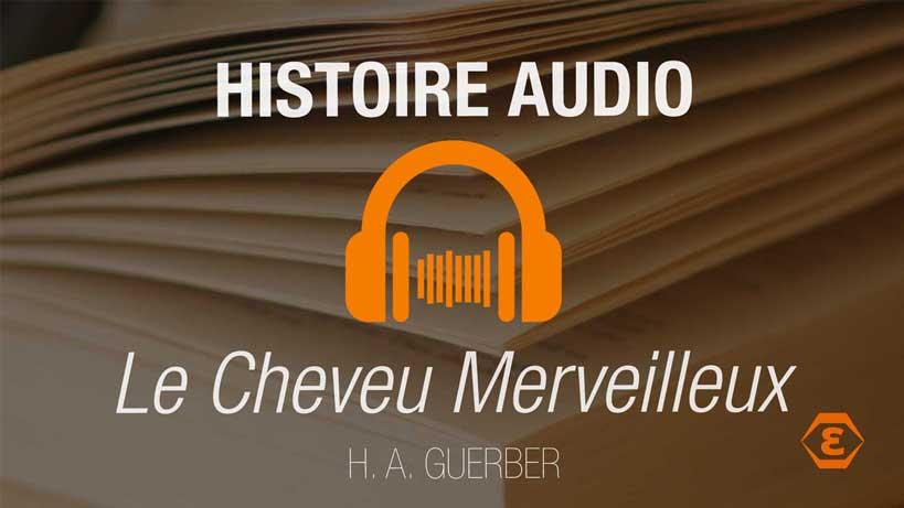 Histoire audio: Le Cheveu Merveilleux