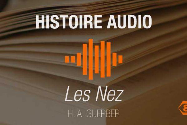 Les Nez - Histoire Audio