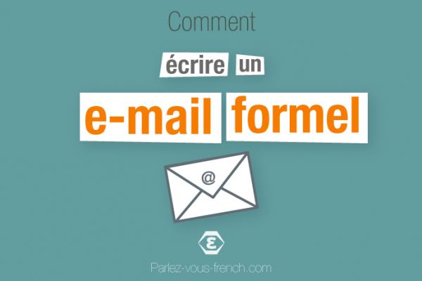 Comment écrire un e-mail formel en français ?