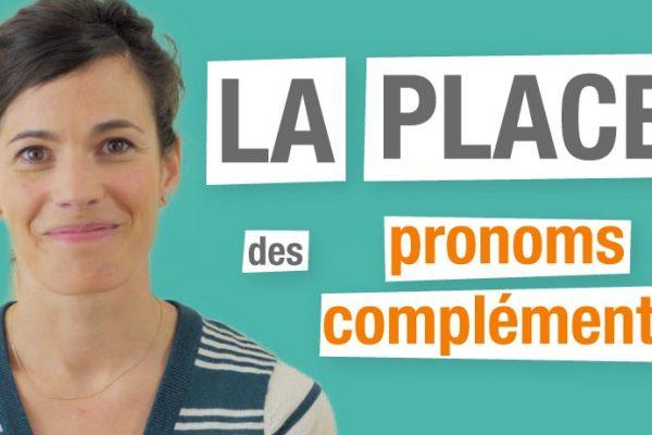 La place des pronoms compléments en français