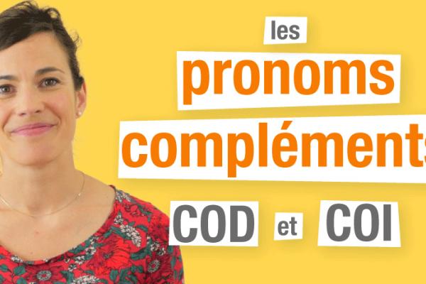 Les pronoms compléments COD et COI en français