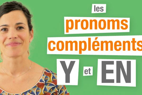 Y et En - Pronoms Compléments en Français