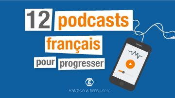 Ma selection de 12 podcasts pour progresser en français