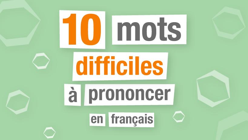 10 Mots Difficiles A Prononcer En Francais Parlez Vous French