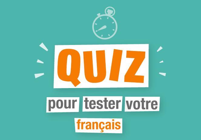 Quiz français pour tester vos connaissances