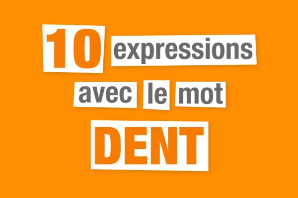 expressions françaises dent