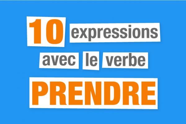 expressions françaises prendre