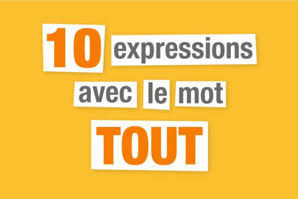 expressions françaises tout