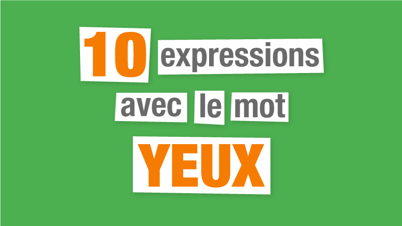 10 expressions avec YEUX