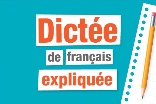 Dictée de français expliquée
