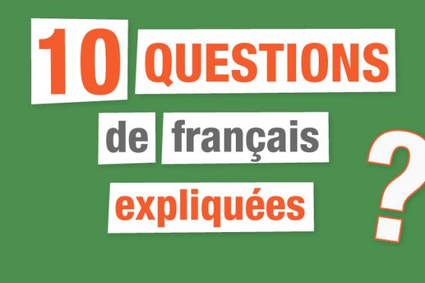 10 Questions de français expliquées avec exemples