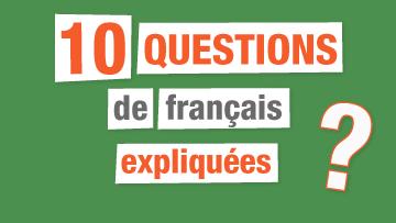 10 Question de français expliquées