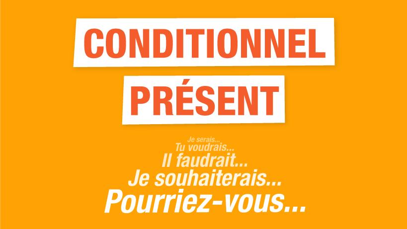 Le Conditionnel Present Et Son Utilisation Parlez Vous French